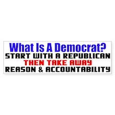 """What Is A Democrat?"" Bumper Bumper Bumper Sticker"