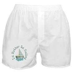 I'd Rather Be Sailing Boxer Shorts