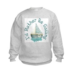 I'd Rather Be Sailing Sweatshirt