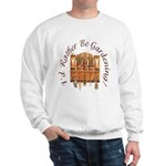 I'd Rather Be Gardening Sweatshirt