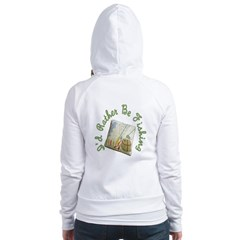 I'd Rather Be Fishing Fitted Hoodie