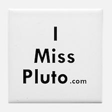 I Miss Pluto Tile Coaster