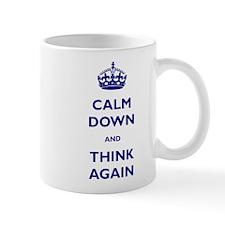 Calm Down And Think Again Mug