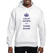 Calm Down And Think Again Hoodie