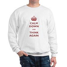 Calm Down And Think Again Sweatshirt