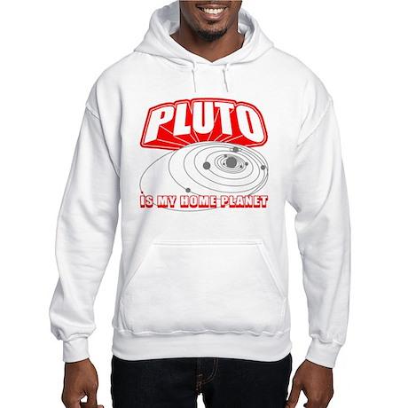 Pluto is my Home Planet Hooded Sweatshirt