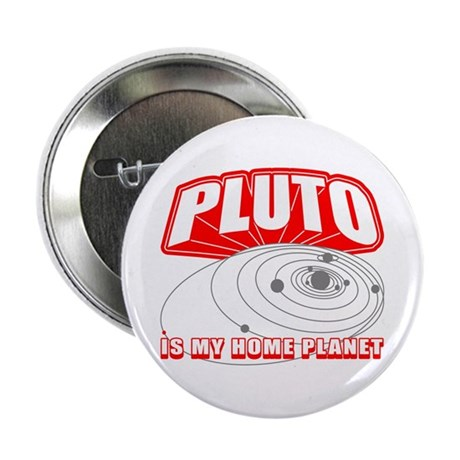 Pluto is my Home Planet Button