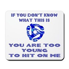Too young for me... Mousepad