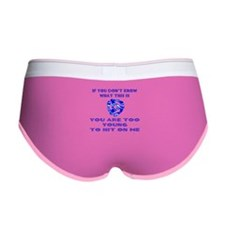 Too young for me... Women's Boy Brief