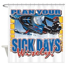 Plan Your Sick Days Wisely Shower Curtain