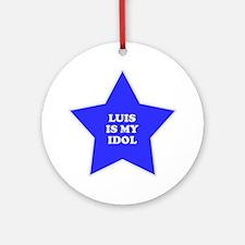 Luis Is My Idol Ornament (Round)