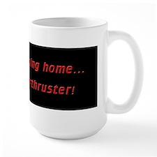 Barney, I'm going home. Mug