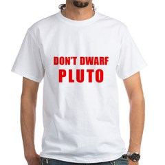 Don't Dwarf PLUTO Shirt