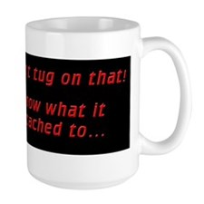 Don't tug on that! Mug