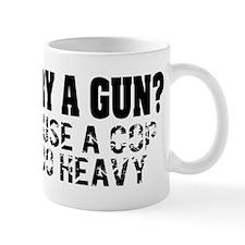 Why Carry A Gun? Mug