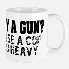 Why Carry A Gun? Mug