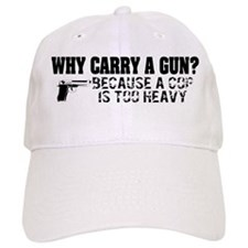 Why Carry A Gun? Baseball Cap