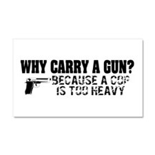 Why Carry A Gun? Car Magnet 20 x 12
