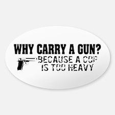 Why Carry A Gun? Decal