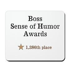 Boss Sense of Humor Mousepad