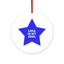 Lina Is My Idol Ornament (Round)