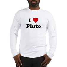 I Love Pluto Long Sleeve T-Shirt