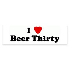 I Love Beer Thirty Bumper Bumper Sticker