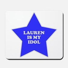 Lauren Is My Idol Mousepad