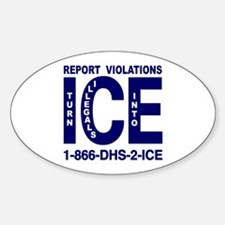 REPORT VIOLATIONS TO ICE - Oval Decal