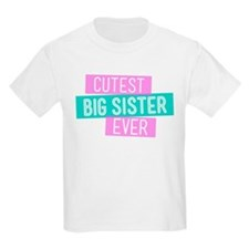 Cutest Big Sister Ever T-Shirt
