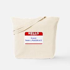 John Smallberries Tote Bag
