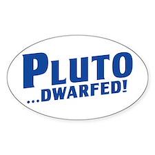 Pluto... DWARFED! Oval Decal