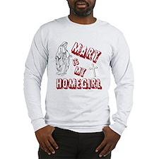 MARY - MY HOMEGIRL Long Sleeve T-Shirt