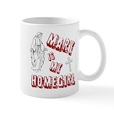 MARY - MY HOMEGIRL Mug