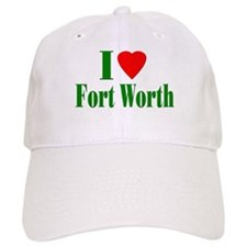 I Love Fort Worth Baseball Cap