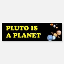 Pluto Is A Planet Bumper Bumper Bumper Sticker