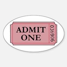 ADMIT ONE Oval Decal