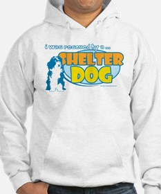 Rescued by Shelter Dog Hoodie