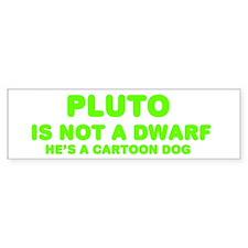 Pluto is not a dwarf Bumper Bumper Sticker