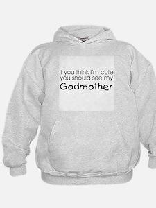 See my Godmother... Hoodie