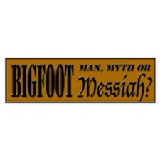 Bigfoot Messiah Bumper Bumper Sticker