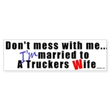 Married to a Truckers Wife Bumper Bumper Sticker