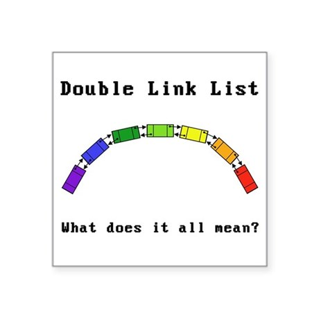 "Double Link Lists Square Sticker 3"" x 3"""