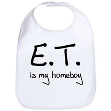 E.T. is my homeboy Bib