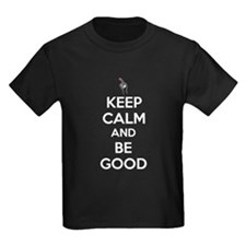 Keep Calm and Be Good T