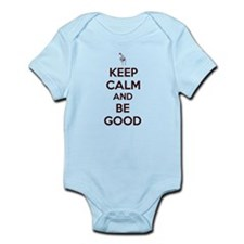 Keep Calm and Be Good Infant Bodysuit