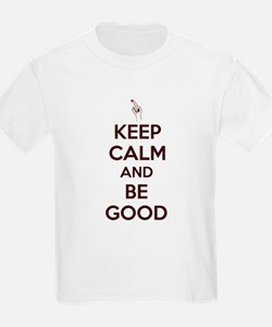 Keep Calm and Be Good T-Shirt