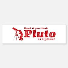 Honk if Pluto Bumper Bumper Bumper Sticker