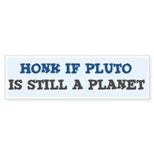 Honk if Pluto 2 Bumper Bumper Sticker