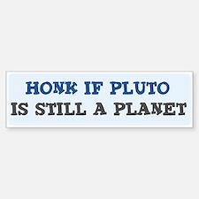 Honk if Pluto 2 Bumper Bumper Bumper Sticker